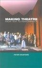 Making theatre (From text to performance)