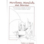 Merchants, mamluks, and murder (The political economy of trade in Eighteenth-century Basra)