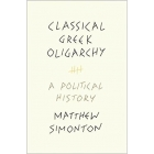 Classical Greek Oligarchy. A Political History