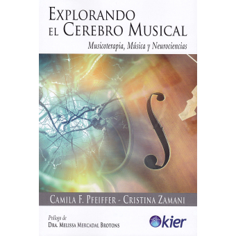 Explorando el cerebro musical. Musicoterapia, música y neurociencias