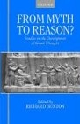 From myth to reason? Studies in the development of greek thought