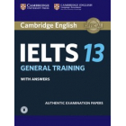 Cambridge IELTS 13. General Training . Student's Book with answers with Audio. Authentic Examination Papers