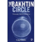 The Bakhtin circle : philosophy, culture and politics