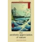 The aesthetic appreciation of nature: essays on the aesthetics of nature