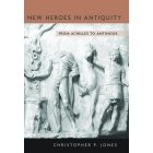 New heroes in Antiquity: from Achilles to Antinoos