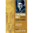 Ezra Pound, poet: a portrait of the man and his work (vol I: The young genius, 1885-1920)