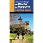 Cicloturisme tranquil per Calella i el Maresme. Relaxed cycle tourim in Calella and El Maresme