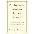 A History of Modern French Literature: from the siixteenht century to the twentieth century