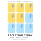 Reception study (From literary theory to cultural studies)