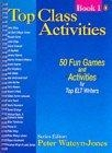 Top class activities. 50 fun games and activities by top ELT writers