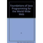 Foundations of Java programing for the world Wide Web