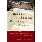 Roads of excess, palaces of wisdow : eroticism & reflexivity in the study of mysticism