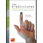 Las e-adicciones. Dependencias en la era digital