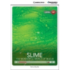 Slime: the Wonderful World of Mucus. Low Intermediate Book with Online Access. Level A2