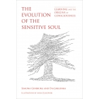 The Evolution of the Sensitive Soul: Learning and the Origins of Consciousness