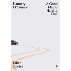 A Good Man Is Hard To Find (Faber Stories)