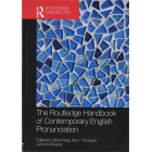 The Routledge Handbook of Contemporary English Pronunciation (Routledge Handbooks in English Language Studies)