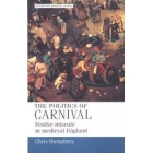 The politics of carnival (Festive misrule in medieval England)