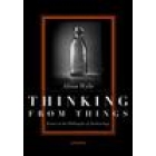 Thinking from things. Essays in the philosophy of archaeology