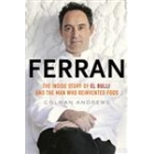 Ferran. The inside story of El Bulli and the man who reinvented food