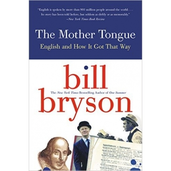 Mother Tongue: The Story of the English Language by Bill ...