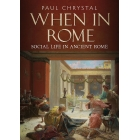 When in Rome. Social Life in Ancient Rome