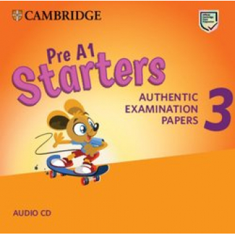 Pre A1 Starters 3 Audio CD: Authentic Examination Papers