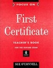 Focus on First Certificate (for the revised exam). Teacher's Book