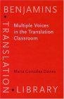 Multiple voices in the translation classroom:activities,tasks and projects (Hardback)