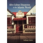 Afro-Cuban Diasporas in the Atlantic World