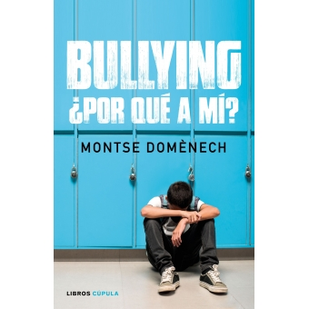 Bullying: ¿por qué a mí?