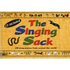 The Singing Sack: 28 song-stories from around the world. (Book and CD Audio pack)