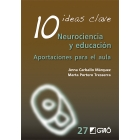 10 Ideas claves. Neurociencia y educación. Aportaciones para el aula