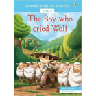 The boy who cried wolf (Usborne English Readers Level 1 A1)