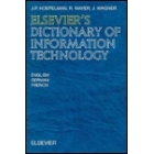 Elsevier's dictionary of information technology :  English-German-French
