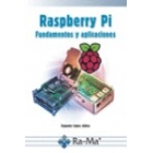 Raspberry Pi. Fundametos y aplicaciones