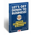 Let's get down to business! Manual para negociar en inglés
