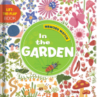 Memory Match: In the Garden - Look and find - A Lift-The-Flap Book