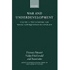 War and underdevelopment, volume I: the economic and social consequences of conflict