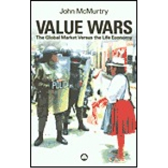 Value wars: the global market versus the life of economy