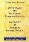 Dictionnaire des Proverbes. Français-Anglais=Dictionary of Proverbs. English-French