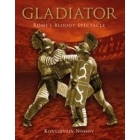 Gladiator.Rome's bloody spectacle