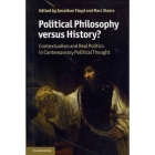 Political philosophy versus history? Contextualism and real politics in contemporary political thought