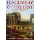 The discovery of the past (The origins of archaeology)