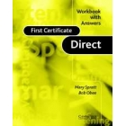 First Certificate Direct. Workbook with answers