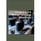 Corpora in the Foreign Language Classroom: Selected Papers from the Sixth International