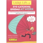 Laura Lips in Eye-Catching Idioms at Work