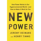 New Power: How power works in our hyperconnected world and how to make it work for you ebook