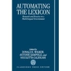 Automating the lexicon. Research and practice in a multilingual enviroment