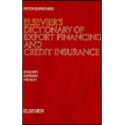 Elsevier's dictionary of export financing and credit insurance: English-German-French
